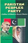 Pakistan Peoples Party (Zulfikar Ali Bhutto to Benazir Bhutto) 1st Published,8184201206,9788184201208
