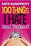 100 Things I Hate About Pregnancy,1446446824,9781446446829