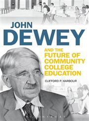 John Dewey and the Future of Community College Education 1st Edition,1441172920,9781441172921