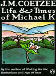 Life and Times of Michael K A Novel,0140074481,9780140074482