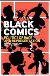 Black Comics Politics of Race and Representation,1441135286,9781441135285