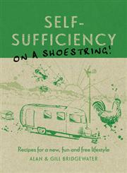Self-Sufficiency on a Shoestring Recipes for a New, Fun and Free Lifestyle,1440318751,9781440318757