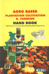 Agro-Based Plantation Cultivation and Farming Hand Book With Directory of Agricultural Equipment & Implements,8186732144,9788186732144