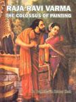 Raja Ravi Varma The Colossus of Painting 1st Edition,818390064X,9788183900645