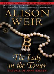 The Lady in the Tower The Fall of Anne Boleyn,0345453220,9780345453228