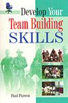 Develop Your Team Building Skills 1st Edition,8183820956,9788183820950
