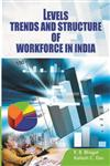 Levels, Trends and Structure of Workforce in India A Census Based Study,8121211549,9788121211543