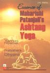 Maharishi Patanjali's Essence of Ashtang Yoga Yamas, Niyamas, Asanas, Pranayam, Pratyahara, Dharana, Dhyana, Samadhi,8122309216,9788122309218