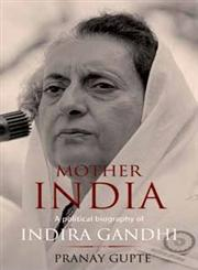 Mother India A Political Biography of Indira Gandhi,0143068261,9780143068266