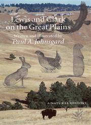 Lewis and Clark on the Great Plains A Natural History,0803276184,9780803276185