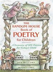 The Random House Book of Poetry for Children,0394850106,9780394850108