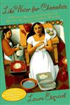 Like Water for Chocolate A Novel in Monthly Installments with Recipes, Romances, and Home Remedies,038542017X,9780385420174