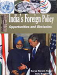 India's Foreign Policy Opportunities and Obstacles in the Post Cold War Era 1st Edition