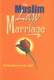 The Muslim Law of Marriage [Compiled from the Original Arabic Authorities Preceded by a Comparative and Descriptive Introduction],8171510647,9788171510641