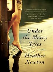 Under the Mercy Trees A Novel,0062001345,9780062001344