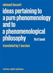 Ideas Pertaining to a Pure Phenomenology and to a Phenomenological Philosophy First Book: General Introduction to a Pure Phenomenology,9024728525,9789024728527
