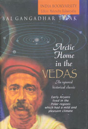 Arctic Home in the Vedas An Ignored Historical Research [Early Aryans Lived in the Polar Regions which had a Mild and Pleasant Climate],8189297163,9788189297169