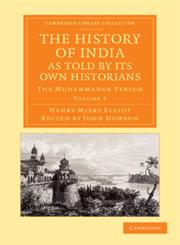 The History of India, as Told by Its Own Historians - Volume 5,1108055877,9781108055871