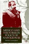 Mexico And The Foreign Policy Of Napoleon Iii,0333793021,9780333793022
