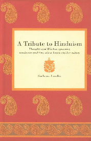 A Tribute to Hinduism Thoughts and Wisdom Spanning Continents and Time About India and Her Culture,8189920669,9788189920661