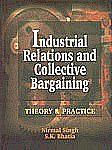 Industrial Relations and Collective Bargaining Theory and Practice,8176292648,9788176292641