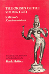The Origin of the Young God Kalidasa's Kumarasambhava 1st Asian Edition,8120807545,9788120807549