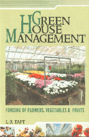 Greenhouse Management Forcing of Flowers, Vegetables and Fruits 3rd Indian Impression,8176220019,9788176220019