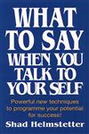 What to Say When You Talk to Yourself Powerful New Techniques to Programme your Potential for Success!,0722525117,9780722525111