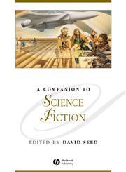 A Companion to Science Fiction,140518437X,9781405184373
