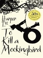 To Kill a Mocking Bird 50th Anniversary Edition,0099549484,9780099549482