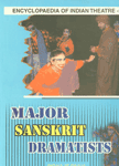 Major Sanskrit Dramatists Encyclopaedia of Indian Theatre Vol. 2 1st Published,8186208216,9788186208212
