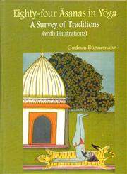 Eighty-Four Asanas in Yoga A Survey of Traditions (With Illustrations) 2nd Impression, Reprint,8124605807,9788124605806