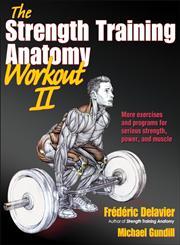 The Strength Training Anatomy Workout II,1450419895,9781450419895