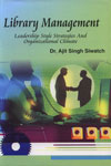 Library Management Leadership Style Strategies and Organizational Climate,818865860X,9788188658602