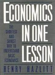 Economics in One Lesson The Shortest and Surest Way to Understand Basic Economics,0517548232,9780517548233