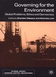 Governing for the Environment Global Problems, Ethics and Democracy,0333793722,9780333793725