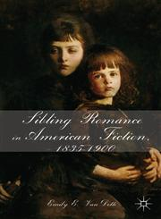 Sibling Romance in American Fiction, 1835-1900,1137287187,9781137287182