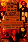 Crossing the Danger Water Three Hundred Years of African-American Writing,0385422431,9780385422437