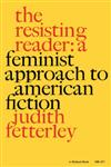 The Resisting Reader A Feminist Approach to American Fiction,0253202477,9780253202475
