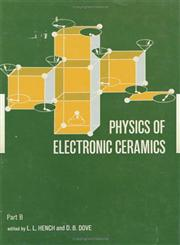 Physics of Electronic Ceramics, (2 Part),0824713141,9780824713140