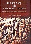 Warfare in Ancient India Organizational and Operational Dimensions 1st Published,8173048428,9788173048425