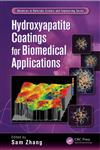 Hydroxyapatite Coatings for Biomedical Applications,1439886938,9781439886939