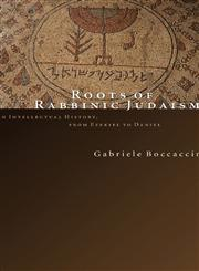 Roots of Rabbinic Judaism An Intellectual History, from Ezekiel to Daniel,0802843611,9780802843616