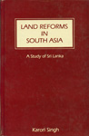 Land Reforms in South Asia A Study of Sri Lanka,817003115X,9788170031154