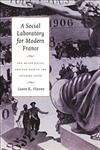 A Social Laboratory for Modern France The Musee Social and the Rise of the Welfare State,0822327929,9780822327929