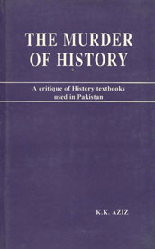 The Murder of History A Critique of History Textbooks Used in Pakistan 1st Edition,8185199671,9788185199672