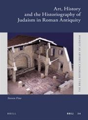Art, History and the Historiography of Judaism in Roman Antiquity,9004238166,9789004238169