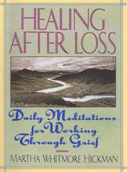 Healing After Loss Daily Meditations For Working Through Grief,0380773384,9780380773381