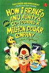 How I Braved Anu Aunty and Co-founded a Million Dollar Company A True Story,812911979X,9788129119797