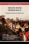 Trysts with Democracy Political Practice in South Asia,0857287737,9780857287731